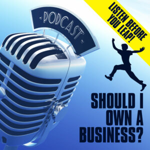 The Should I Own A Business Podcast